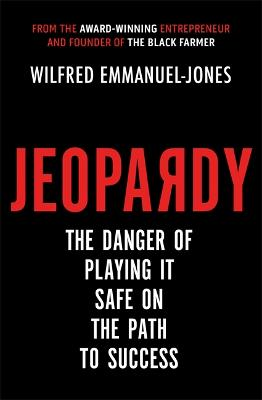 Jeopardy: The Danger of Playing It Safe on the Path to Success
