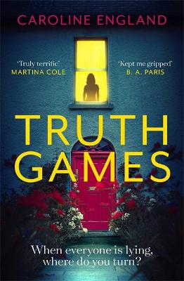 Truth Games: the gripping, twisty, page-turning tale of one woman's secret past