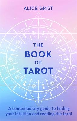 The Book of Tarot: A contemporary guide to finding your intuition and reading the tarot