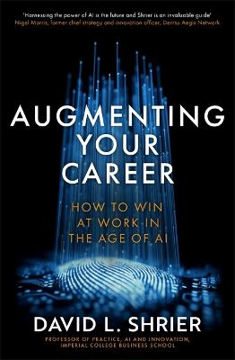 Augmenting Your Career: How to Win at Work In the Age of AI