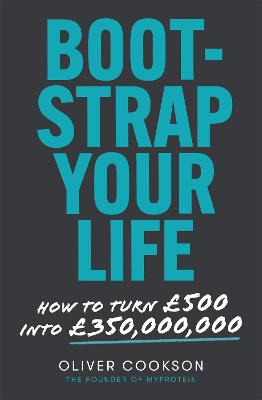 Bootstrap Your Life: How to turn GBP500 into GBP50 million