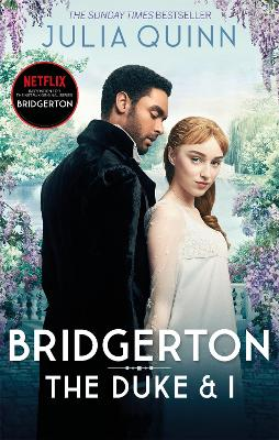 Bridgerton: The Duke and I (Bridgertons Book 1): Inspiration for the Netflix Original Series Bridgerton
