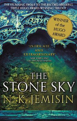 The Stone Sky: The Broken Earth, Book 3, WINNER OF THE HUGO AWARD 2018