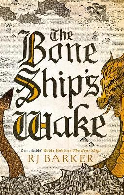 The Bone Ship's Wake: Book 3 of the Tide Child Trilogy