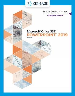 Shelly Cashman Series (R) Microsoft (R) Office 365 (R) & PowerPoint 2019 Comprehensive