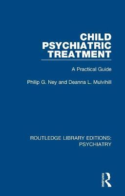 Child Psychiatric Treatment: A Practical Guide