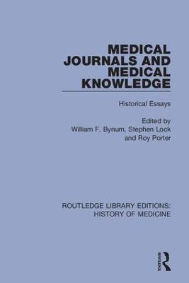 Medical Journals and Medical Knowledge: Historical Essays