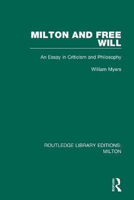 Milton and Free Will: An Essay in Criticism and Philosophy