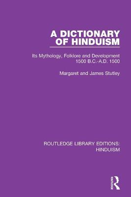 A Dictionary of Hinduism: Its Mythology, Folklore and Development 1500 B.C.-A.D. 1500