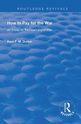 How to Pay for the War: An Essay on the Financing of War