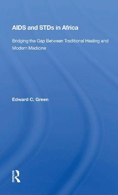 Aids And Stds In Africa: Bridging The Gap Between Traditional Healing And Modern Medicine