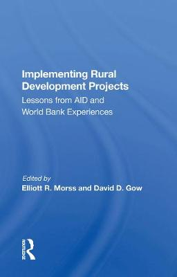 Implementing Rural Development Projects: Lessons From Aid And World Bank Experiences