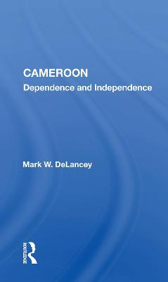 Cameroon: Dependence And Independence