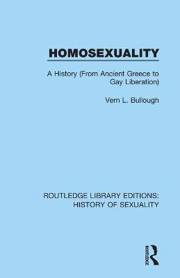 Homosexuality: A History (From Ancient Greece to Gay Liberation)