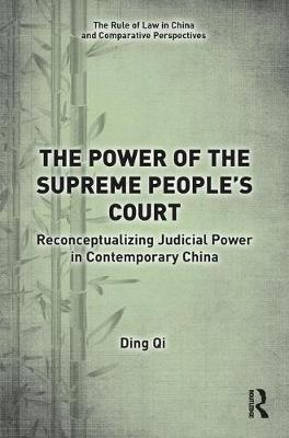 The Power of the Supreme People's Court: Reconceptualizing Judicial Power in Contemporary China