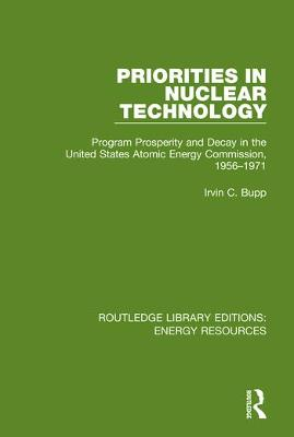 Priorities in Nuclear Technology: Program Prosperity and Decay in the United States Atomic Energy Commission, 1956-1971