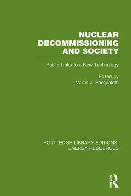 Nuclear Decommissioning and Society: Public Links to a New Technology
