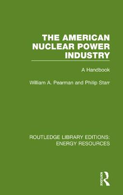 The American Nuclear Power Industry: A Handbook