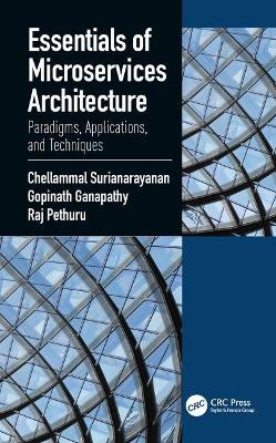 Essentials of Microservices Architecture: Paradigms, Applications, and Techniques