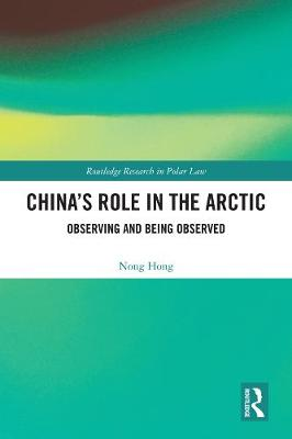 China's Role in the Arctic: Observing and Being Observed
