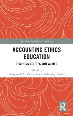 Accounting Ethics Education: Teaching Virtues and Values