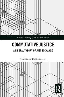 Commutative Justice: A Liberal Theory of Just Exchange