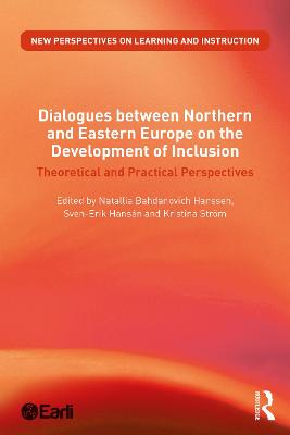 Dialogues between Northern and Eastern Europe on the Development of Inclusion: Theoretical and Practical Perspectives