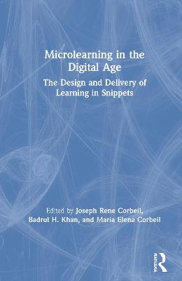 Microlearning in the Digital Age: The Design and Delivery of Learning in Snippets