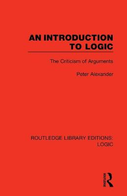 An Introduction to Logic: The Criticism of Arguments