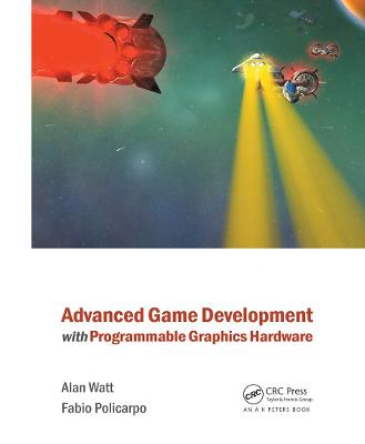 Advanced Game Development with Programmable Graphics Hardware