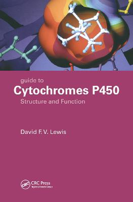 Guide to Cytochromes P450: Structure and Function, Second Edition