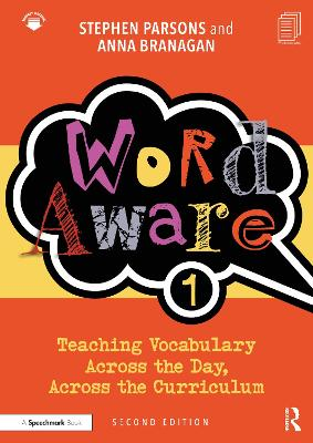 Word Aware 1: Teaching Vocabulary Across the Day, Across the Curriculum