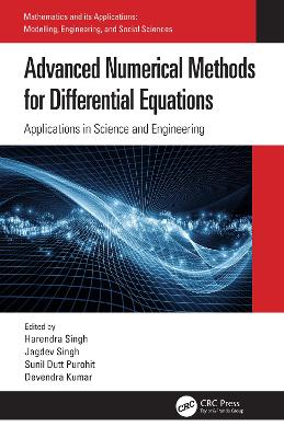 Advanced Numerical Methods for Differential Equations: Applications in Science and Engineering
