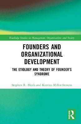 Founders and Organizational Development: The Etiology and Theory of Founder's Syndrome