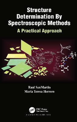 Structure Determination By Spectroscopic Methods: A Practical Approach