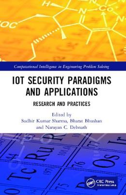 IoT Security Paradigms and Applications: Research and Practices