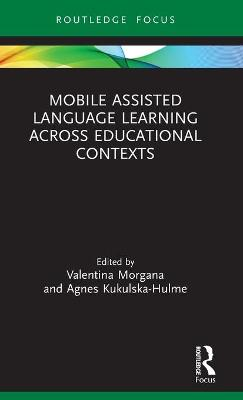 Mobile Assisted Language Learning Across Educational Contexts
