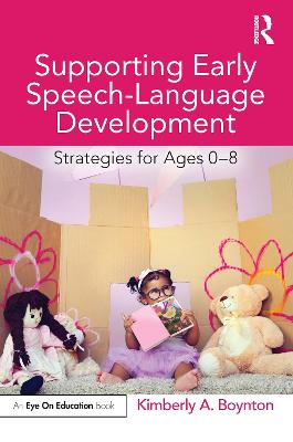 Supporting Early Speech-Language Development: Strategies for Ages 0-8