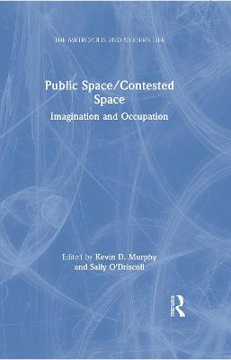 Public Space/Contested Space: Imagination and Occupation
