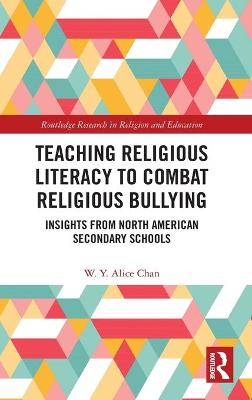 Teaching Religious Literacy to Combat Religious Bullying: Insights from North American Secondary Schools