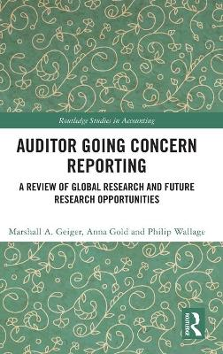 Auditor Going Concern Reporting: A Review of Global Research and Future Research Opportunities