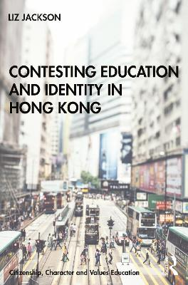 Contesting Education and Identity in Hong Kong