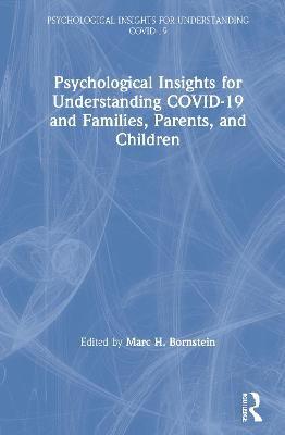Psychological Insights for Understanding COVID-19 and Families, Parents, and Children