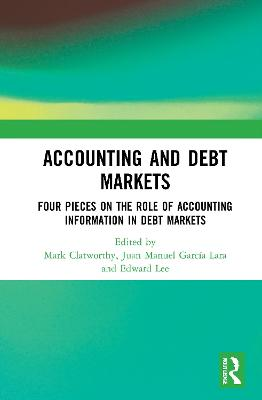 Accounting and Debt Markets: Four Pieces on the Role of Accounting Information in Debt Markets