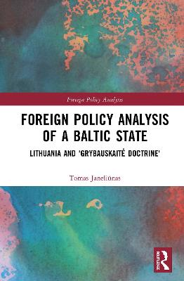 Foreign Policy Analysis of a Baltic State: Lithuania and 'Grybauskaite Doctrine'