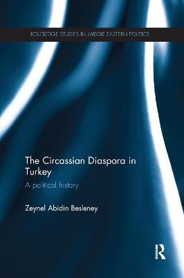 The Circassian Diaspora in Turkey: A Political History
