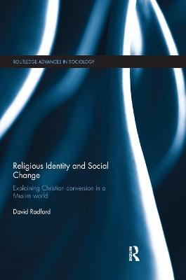 Religious Identity and Social Change: Explaining Christian conversion in a Muslim world