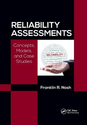 Reliability Assessments: Concepts, Models, and Case Studies