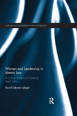 Women and Leadership in Islamic Law: A Critical Analysis of Classical Legal Texts