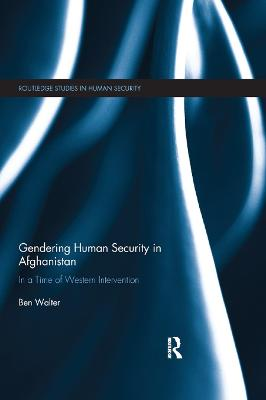 Gendering Human Security in Afghanistan: In a Time of Western Intervention